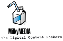 MilkyMEDIA; the Digital Content Rockers